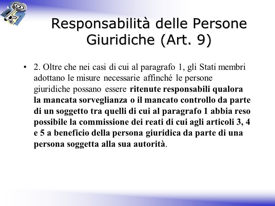 Responsabilità delle Persone Giuridiche (Art.9) 2.