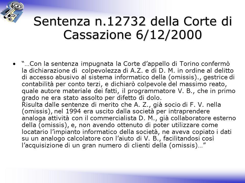 Sentenza n.12732 della Corte di Cassazione 6/12/2000 …Con la sentenza impugnata la Corte d'appello di Torino confermò la dichiarazione di colpevolezza di A.Z.