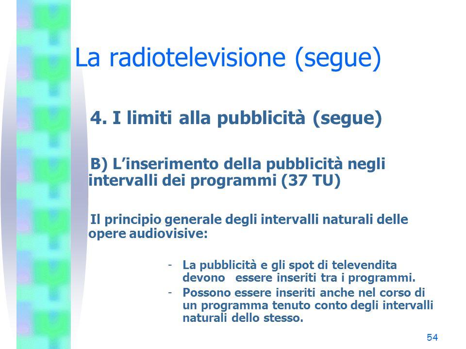 53 La radiotelevisione (segue) 4. I limiti alla pubblicità (segue) A) Criticità interpretative: pubblicità virtuale