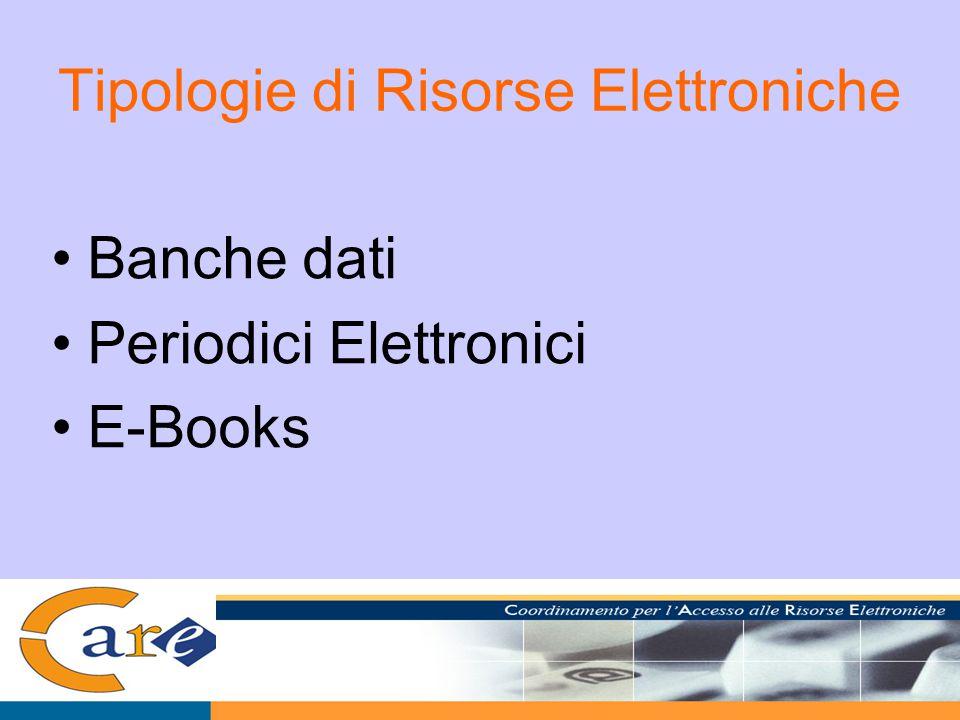 Tipologie di Risorse Elettroniche Banche dati Periodici Elettronici E-Books