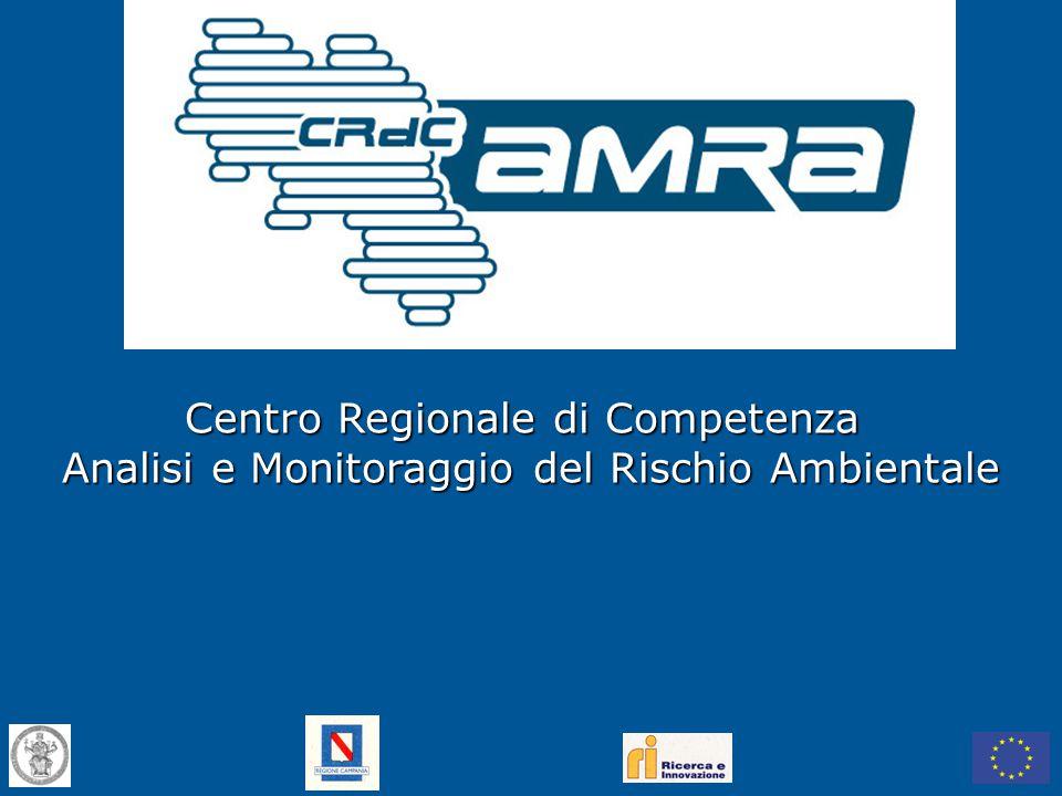Centro Regionale di Competenza Analisi e Monitoraggio del Rischio Ambientale Centro Regionale di Competenza Analisi e Monitoraggio del Rischio Ambientale