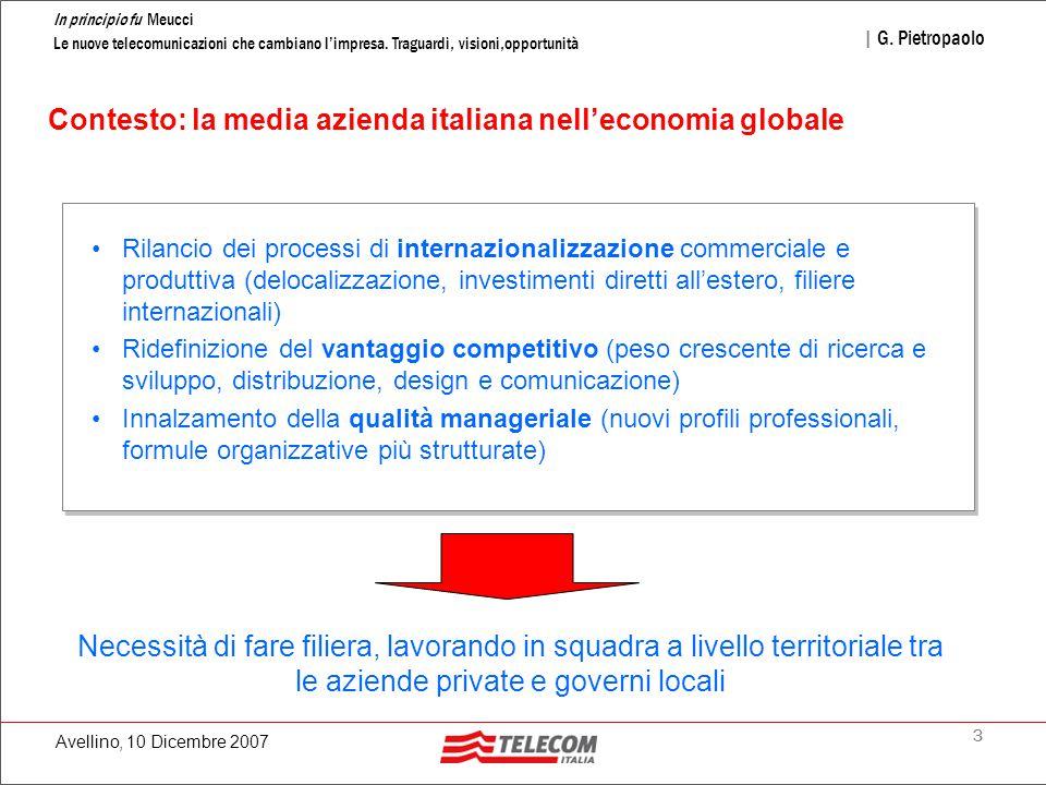 3 In principio fu Meucci Le nuove telecomunicazioni che cambiano l'impresa. Traguardi, visioni,opportunità | G. Pietropaolo Avellino, 10 Dicembre 2007