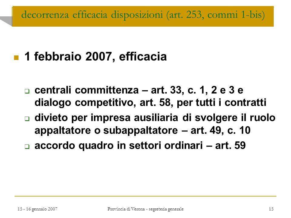 15 - 16 gennaio 2007 Provincia di Verona - segreteria generale 15 1 febbraio 2007, efficacia  centrali committenza – art. 33, c. 1, 2 e 3 e dialogo c