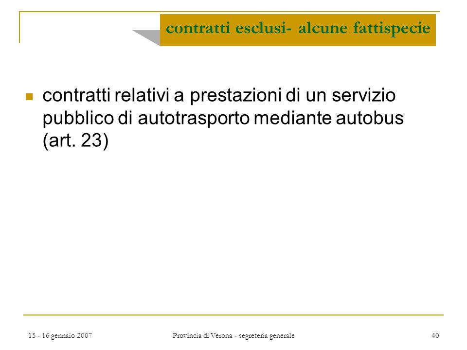 15 - 16 gennaio 2007 Provincia di Verona - segreteria generale 40 contratti relativi a prestazioni di un servizio pubblico di autotrasporto mediante a