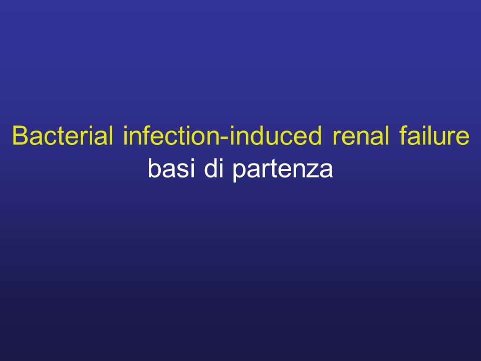 Bacterial infection-induced renal failure basi di partenza