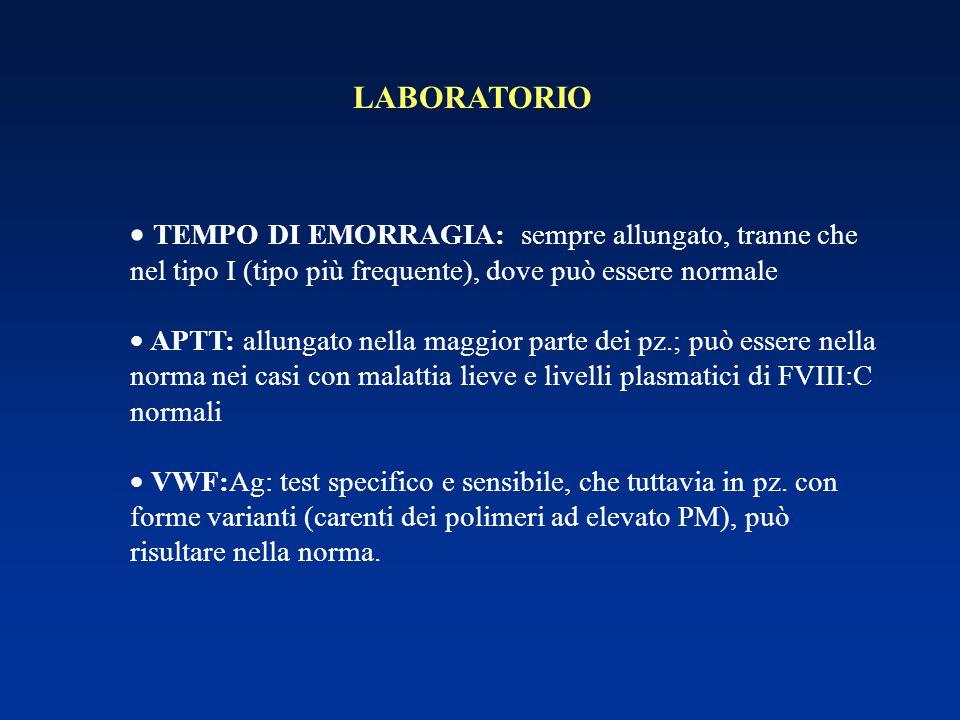 LABORATORIO  TEMPO DI EMORRAGIA: sempre allungato, tranne che nel tipo I (tipo più frequente), dove può essere normale  APTT: allungato nella maggio
