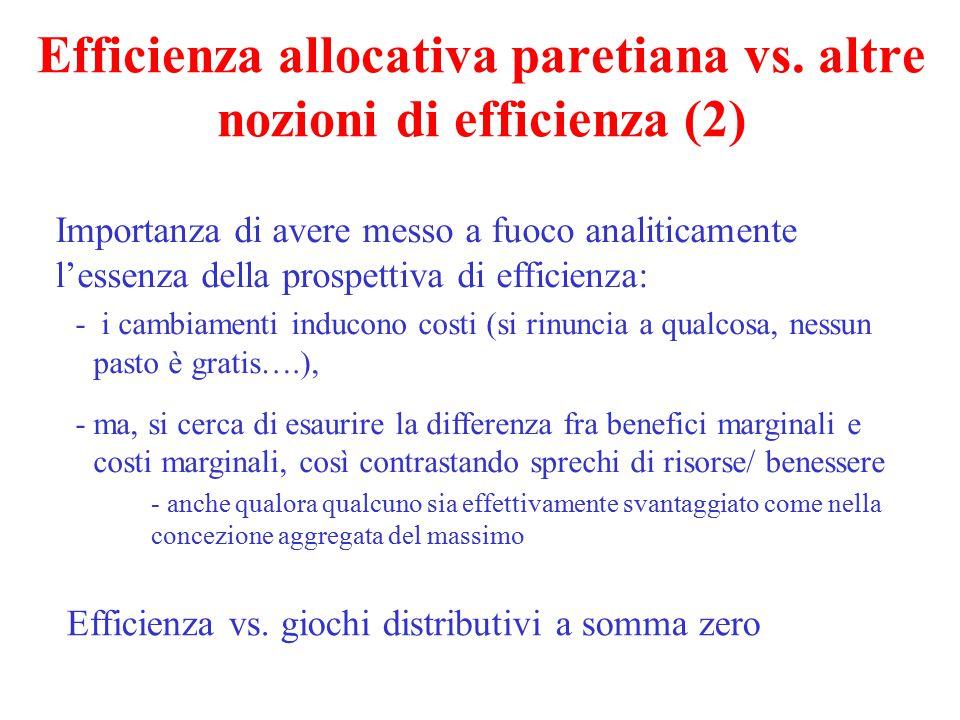 Efficienza allocativa paretiana vs. altre nozioni di efficienza (2) Importanza di avere messo a fuoco analiticamente l'essenza della prospettiva di ef