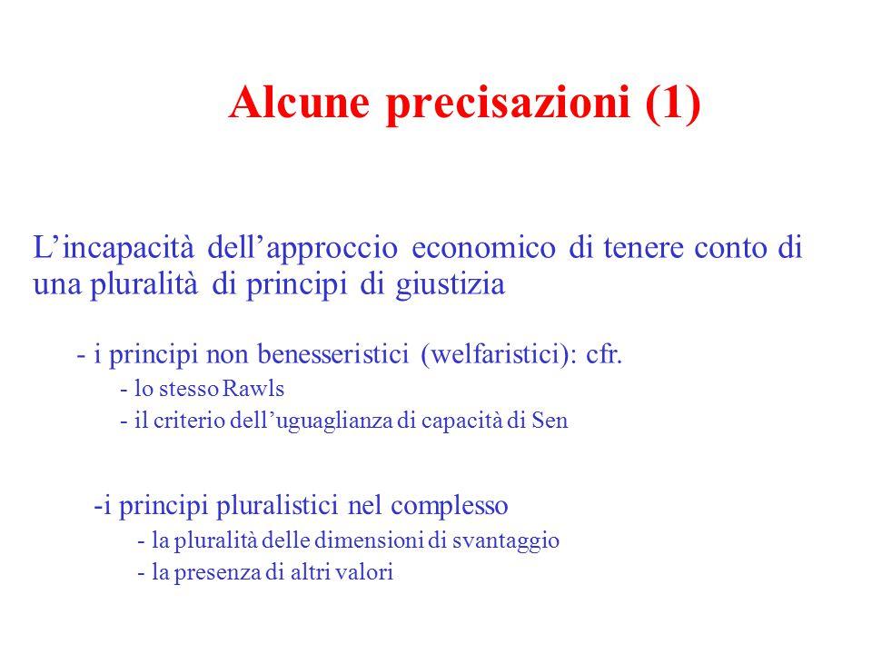 Alcune precisazioni (1) L'incapacità dell'approccio economico di tenere conto di una pluralità di principi di giustizia - i principi non benesseristic