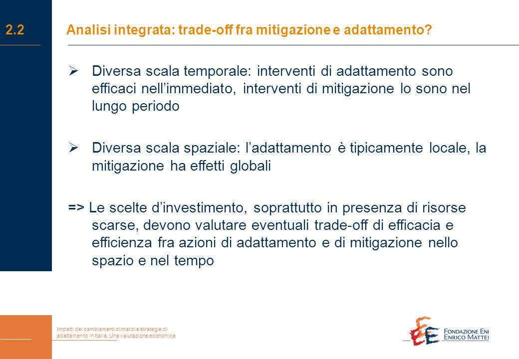 Impatti dei cambiamenti climatici e strategie di adattamento in Italia. Una valutazione economica 2.2Analisi integrata: trade-off fra mitigazione e ad
