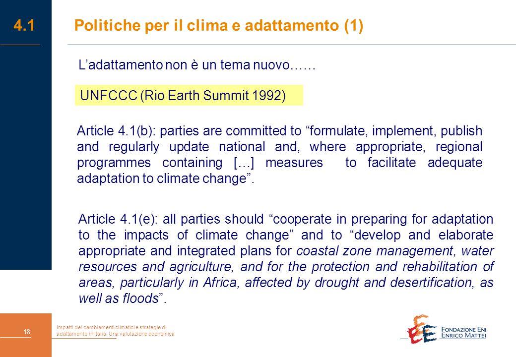 Impatti dei cambiamenti climatici e strategie di adattamento in Italia. Una valutazione economica 18 4.1Politiche per il clima e adattamento (1) UNFCC