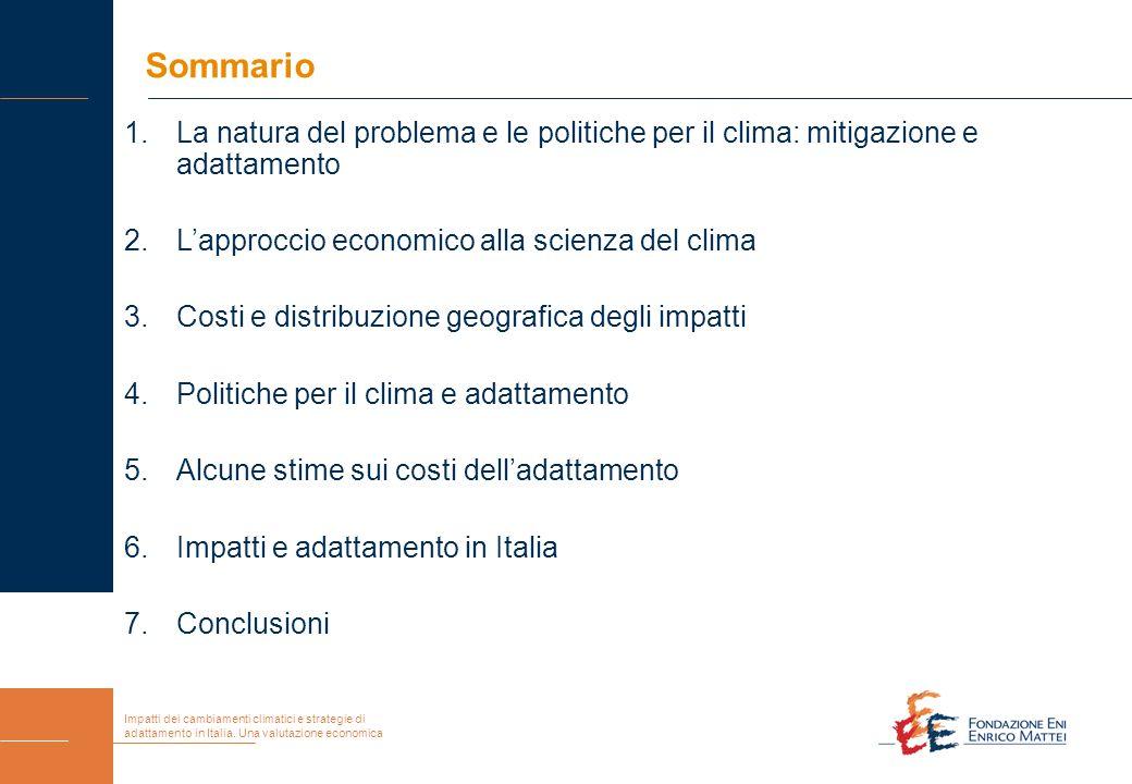 Impatti dei cambiamenti climatici e strategie di adattamento in Italia. Una valutazione economica Sommario 1.La natura del problema e le politiche per