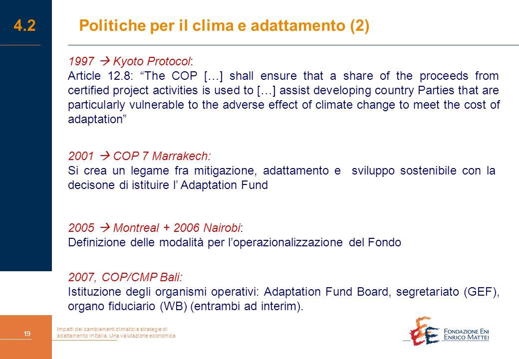 Impatti dei cambiamenti climatici e strategie di adattamento in Italia. Una valutazione economica 19 4.2 Politiche per il clima e adattamento (2) 1997