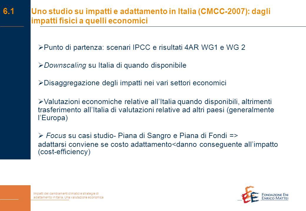 Impatti dei cambiamenti climatici e strategie di adattamento in Italia. Una valutazione economica  Punto di partenza: scenari IPCC e risultati 4AR WG