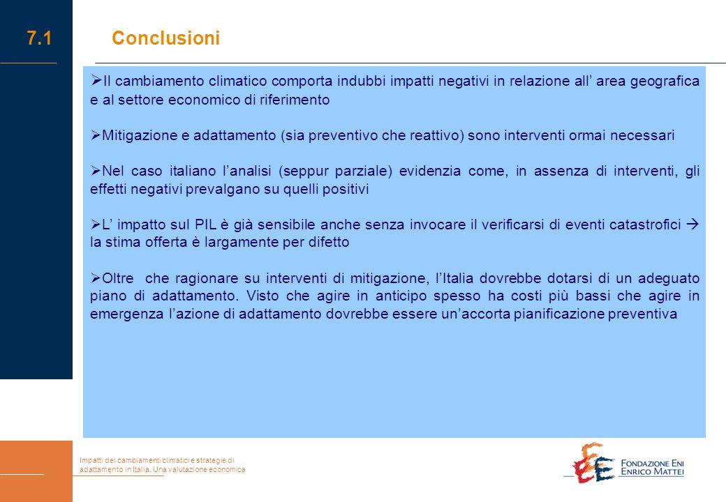 Impatti dei cambiamenti climatici e strategie di adattamento in Italia. Una valutazione economica 7.1Conclusioni  Il cambiamento climatico comporta i