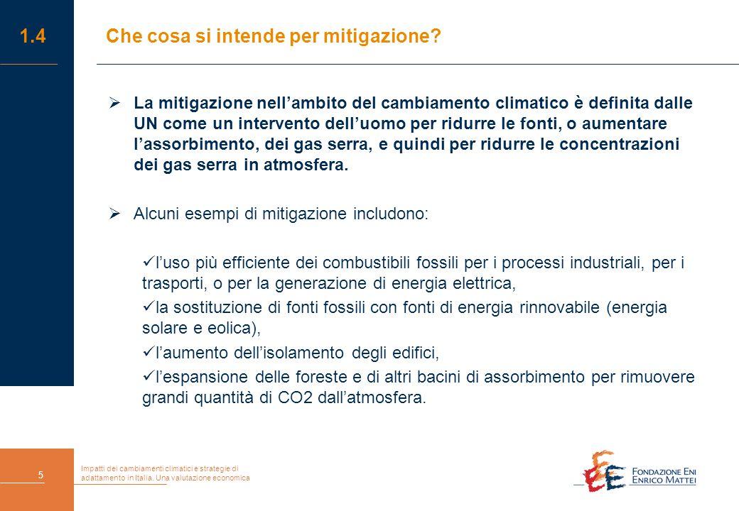 Impatti dei cambiamenti climatici e strategie di adattamento in Italia. Una valutazione economica 5 1.4Che cosa si intende per mitigazione?  La mitig