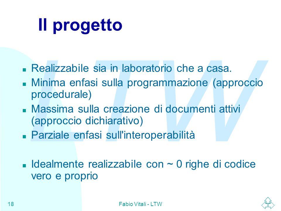 LTW Fabio Vitali - LTW18 Il progetto n Realizzabile sia in laboratorio che a casa.