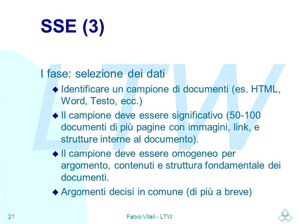 LTW Fabio Vitali - LTW21 SSE (3) I fase: selezione dei dati u Identificare un campione di documenti (es.