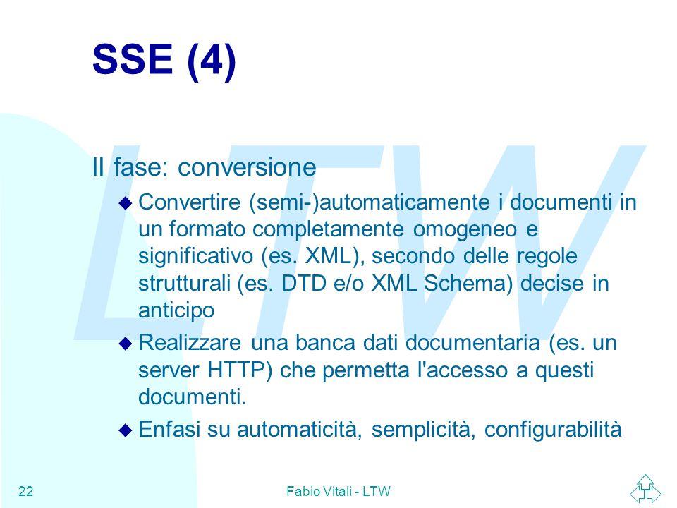 LTW Fabio Vitali - LTW22 SSE (4) II fase: conversione u Convertire (semi-)automaticamente i documenti in un formato completamente omogeneo e significativo (es.