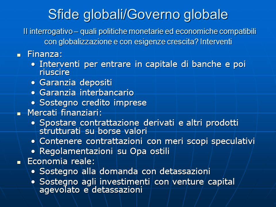 Sfide globali/Governo globale II interrogativo – quali politiche monetarie ed economiche compatibili con globalizzazione e con esigenze crescita.