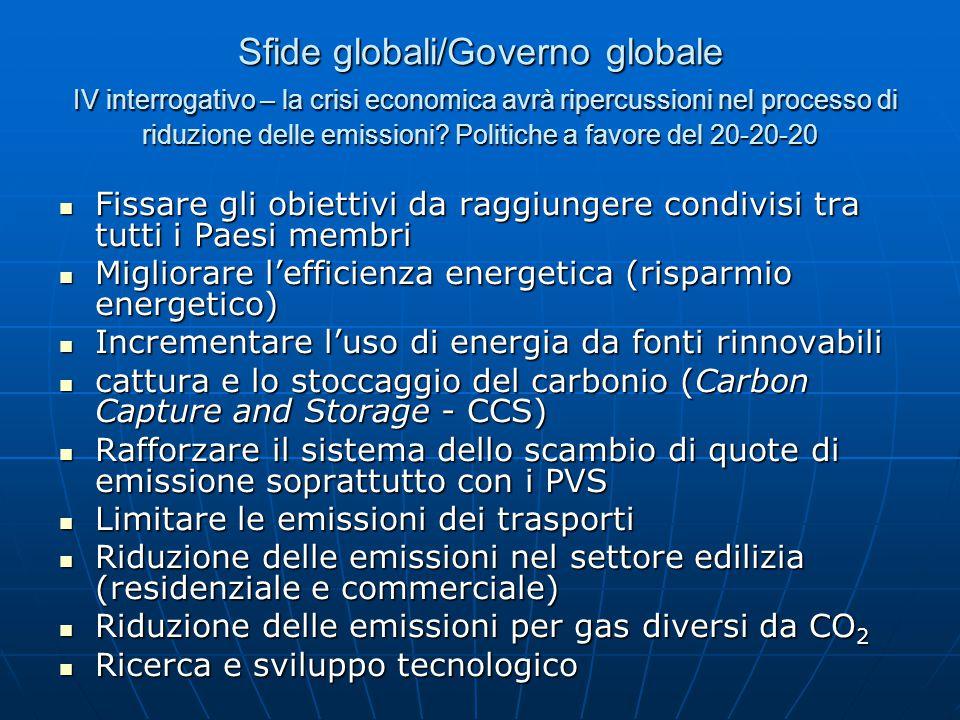 Sfide globali/Governo globale IV interrogativo – la crisi economica avrà ripercussioni nel processo di riduzione delle emissioni.