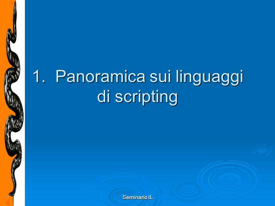Seminario IL Linguaggi di scripting Che cos'è uno script?Che cos'è uno script.