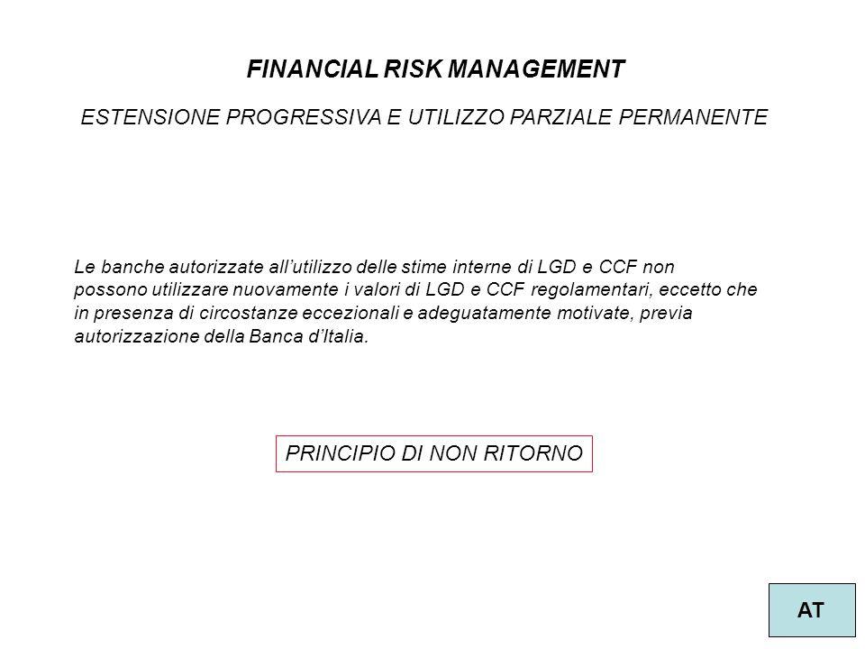 19 FINANCIAL RISK MANAGEMENT AT ESTENSIONE PROGRESSIVA E UTILIZZO PARZIALE PERMANENTE Le banche autorizzate all'utilizzo delle stime interne di LGD e
