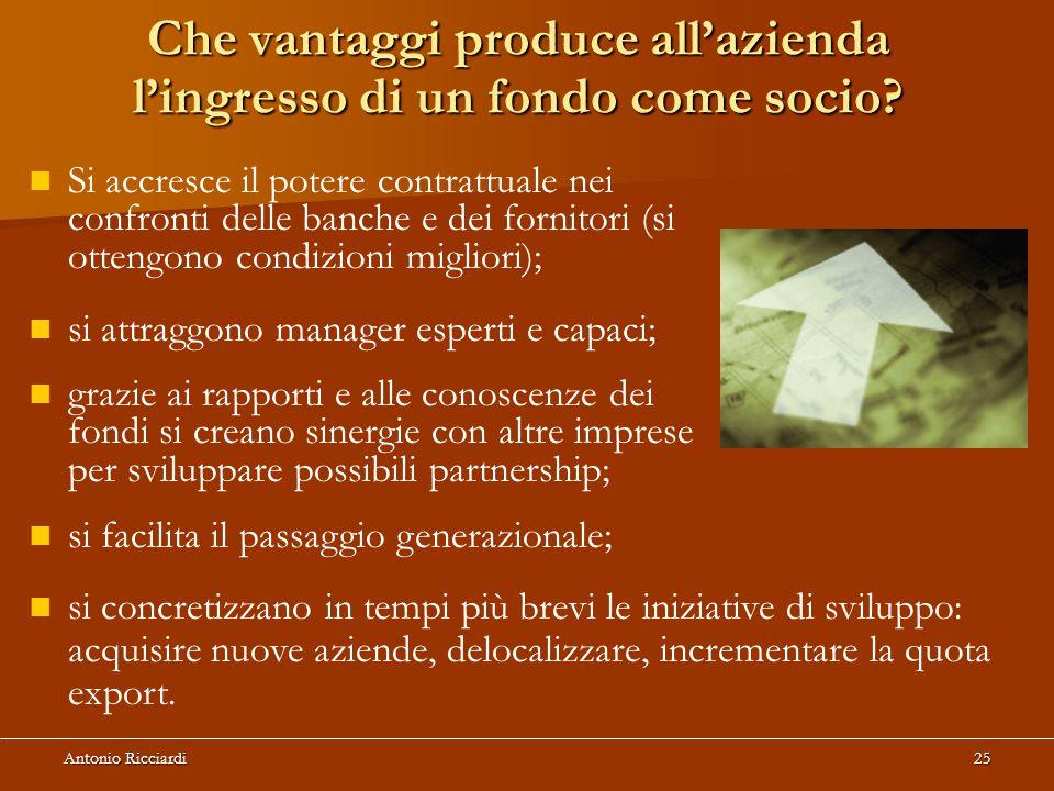 Antonio Ricciardi25 Che vantaggi produce all'azienda l'ingresso di un fondo come socio.