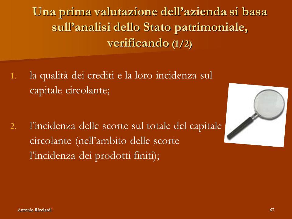 Antonio Ricciardi67 Una prima valutazione dell'azienda si basa sull'analisi dello Stato patrimoniale, verificando (1/2) 1.