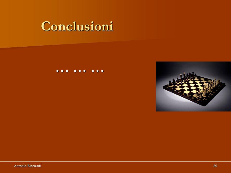 Antonio Ricciardi80 Conclusioni … … …