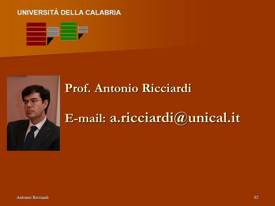 Antonio Ricciardi82 Prof. Antonio Ricciardi E-mail: a.ricciardi@unical.it UNIVERSITÀ DELLA CALABRIA