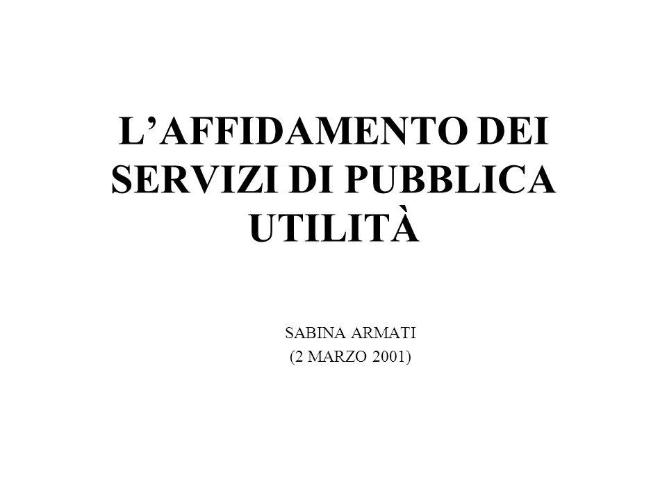 L'AFFIDAMENTO DEI SERVIZI DI PUBBLICA UTILITÀ INTRODUZIONE: I SERVIZI DI PUBBLICA UTILITÀ, EVOLUZIONE DELLA DISCIPLINA COMUNITARIA RELATIVAMENTE AI SETTORI ESCLUSI L'AFFIDAMENTO DEGLI APPALTI DI SERVIZI PUBBLICI NEI SETTORI ESCLUSI (DIRETTIVA 93/38/CEE) L'AFFIDAMENTO DELLE CONCESSIONI DI SERVIZI PUBBLICI (COMUNICAZIONE DELLA COMMISSIONE DELL'11.03.1998) BREVI CENNI SULLA NORMATIVA ITALIANA IN MATERIA DI SERVIZI PUBBLICI LOCALI (T.U.