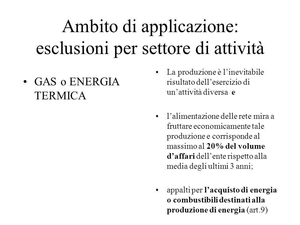 Ambito di applicazione: esclusioni per settore di attività GAS o ENERGIA TERMICA La produzione è l'inevitabile risultato dell'esercizio di un'attività