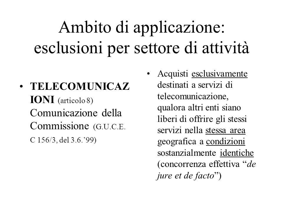 Ambito di applicazione: esclusioni per settore di attività TELECOMUNICAZ IONI (articolo 8) Comunicazione della Commissione (G.U.C.E. C 156/3, del 3.6.