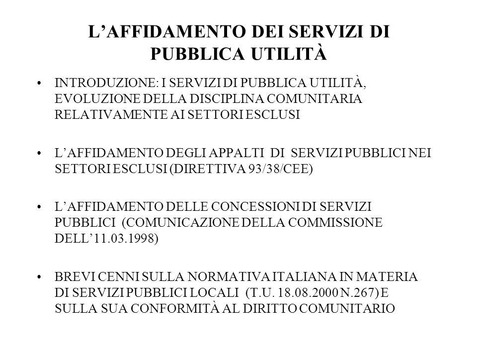 L'evoluzione storica Direttiva 90/531/CEE del 17 settembre 1990 Direttiva 93/38/CEE del 14 giugno 1993 Direttiva 98/4/CE del 30 maggio 1998 Nuove proposte della Commissione