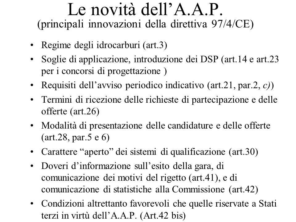 Le novità dell'A.A.P. (principali innovazioni della direttiva 97/4/CE) Regime degli idrocarburi (art.3) Soglie di applicazione, introduzione dei DSP (