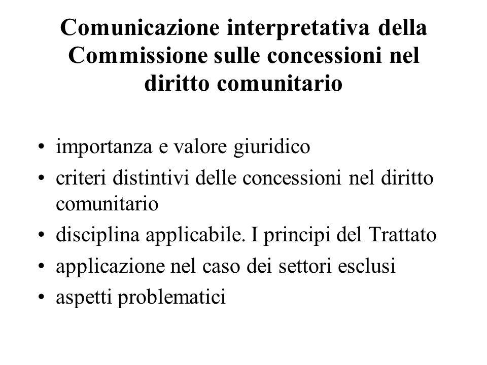 Comunicazione interpretativa della Commissione sulle concessioni nel diritto comunitario importanza e valore giuridico criteri distintivi delle conces