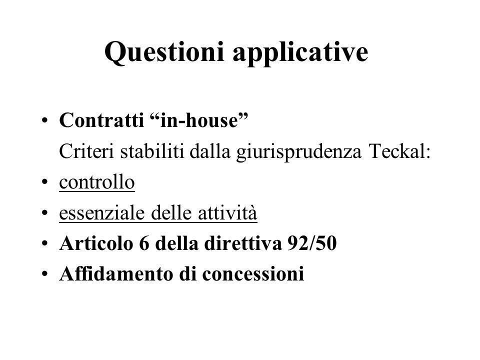 """Questioni applicative Contratti """"in-house"""" Criteri stabiliti dalla giurisprudenza Teckal: controllo essenziale delle attività Articolo 6 della diretti"""