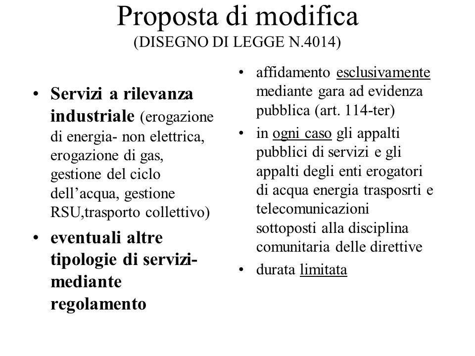 Proposta di modifica (DISEGNO DI LEGGE N.4014) Servizi a rilevanza industriale (erogazione di energia- non elettrica, erogazione di gas, gestione del