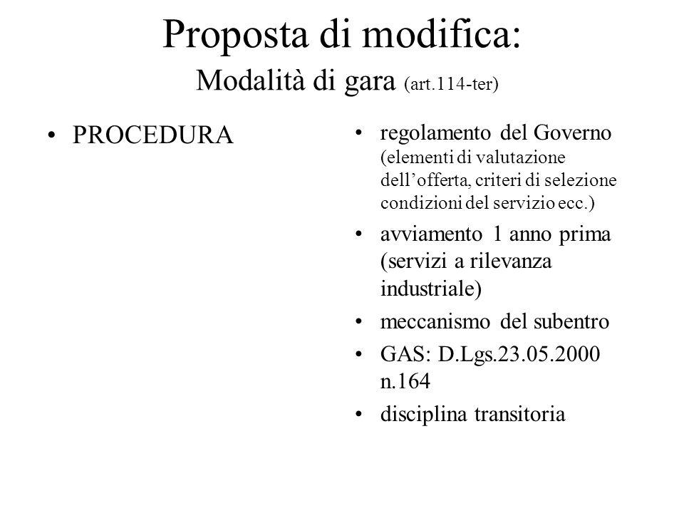 Proposta di modifica: Modalità di gara (art.114-ter) PROCEDURA regolamento del Governo (elementi di valutazione dell'offerta, criteri di selezione con