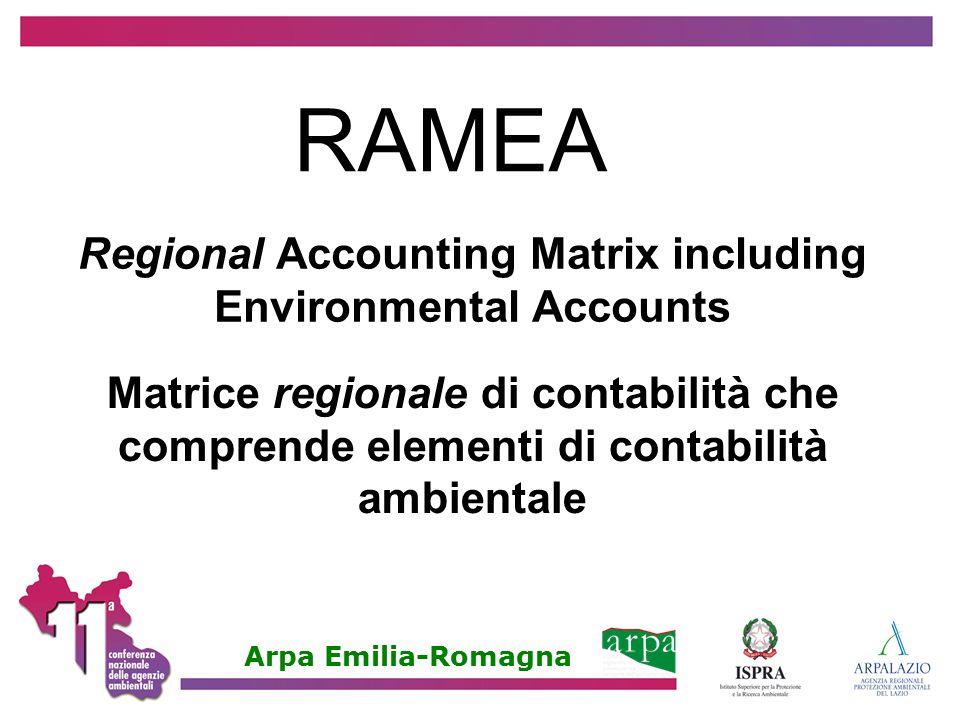 Regional Accounting Matrix including Environmental Accounts Matrice regionale di contabilità che comprende elementi di contabilità ambientale Arpa Emi