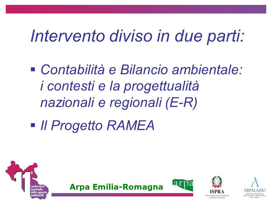 Intervento diviso in due parti:  Contabilità e Bilancio ambientale: i contesti e la progettualità nazionali e regionali (E-R)  Il Progetto RAMEA Arp