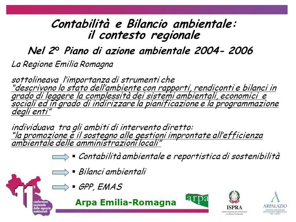 """Contabilità e Bilancio ambientale: il contesto regionale La Regione Emilia Romagna sottolineava l'importanza di strumenti che """"descrivono lo stato del"""