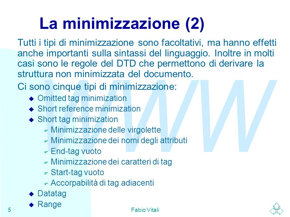 WWW Fabio Vitali36 SGML declaration: a volo d'angelo (5) SYNTAX SHUNCHAR 0 1 2 3 4 5 6 7 8 9 10 11 12 13 14 15 16 17 18 19 20 21 22 23 24 25 26 27 28 29 30 31 127 255 BASESET ISO Registration Number 100//CHARSET ECMA-94 Right Part of Latin Alphabet Nr.
