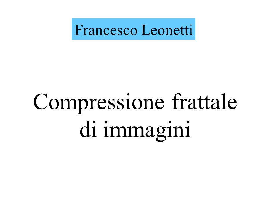 Francesco Leonetti Compressione frattale di immagini