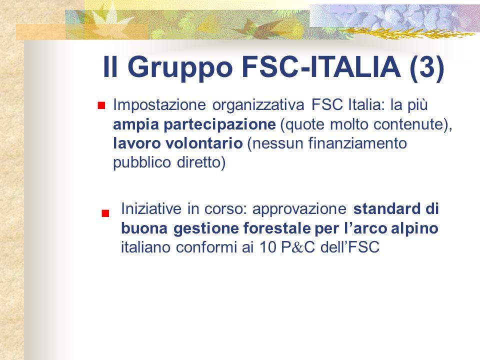 Il Gruppo FSC-ITALIA (3) Iniziative in corso: approvazione standard di buona gestione forestale per l'arco alpino italiano conformi ai 10 P  C dell'F
