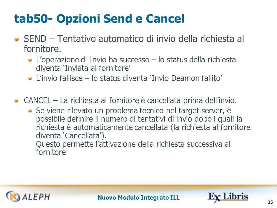 Nuovo Modulo Integrato ILL 36 tab50 – Configurazione suggerita la ue_19 crea una lista di fornitori potenziali per tutte le richieste NEW L'utente staff verifica/riordina/pulisce la lista.