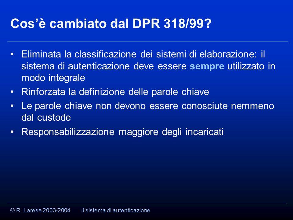 © R. Larese 2003-2004 Cos'è cambiato dal DPR 318/99.