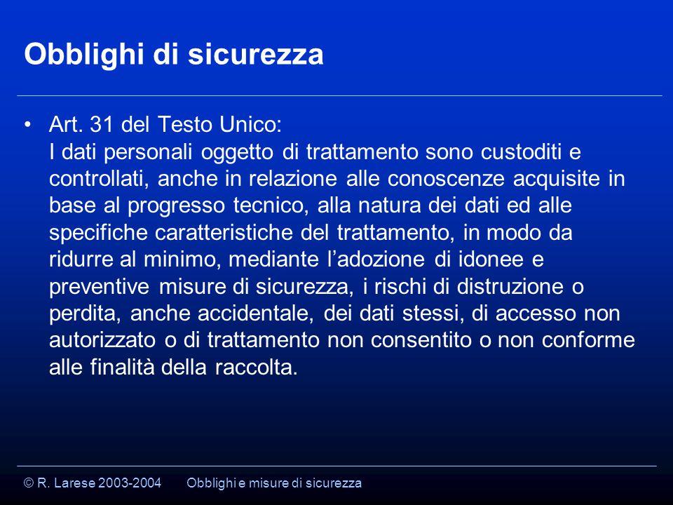 © R. Larese 2003-2004 Obblighi di sicurezza Art.