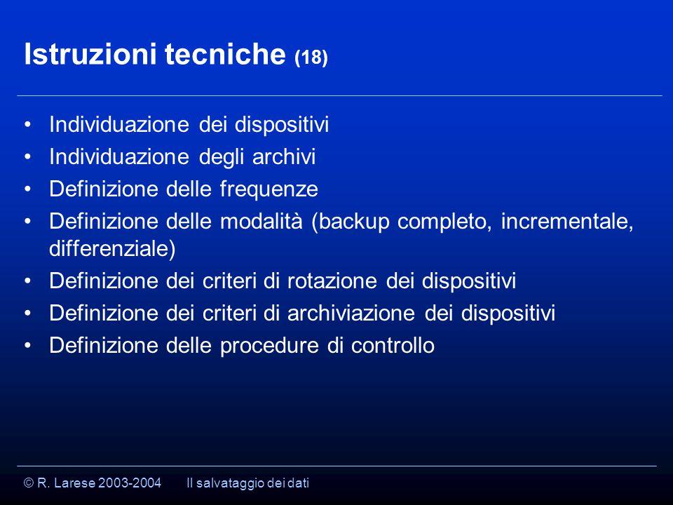 © R. Larese 2003-2004 Istruzioni tecniche (18) Individuazione dei dispositivi Individuazione degli archivi Definizione delle frequenze Definizione del