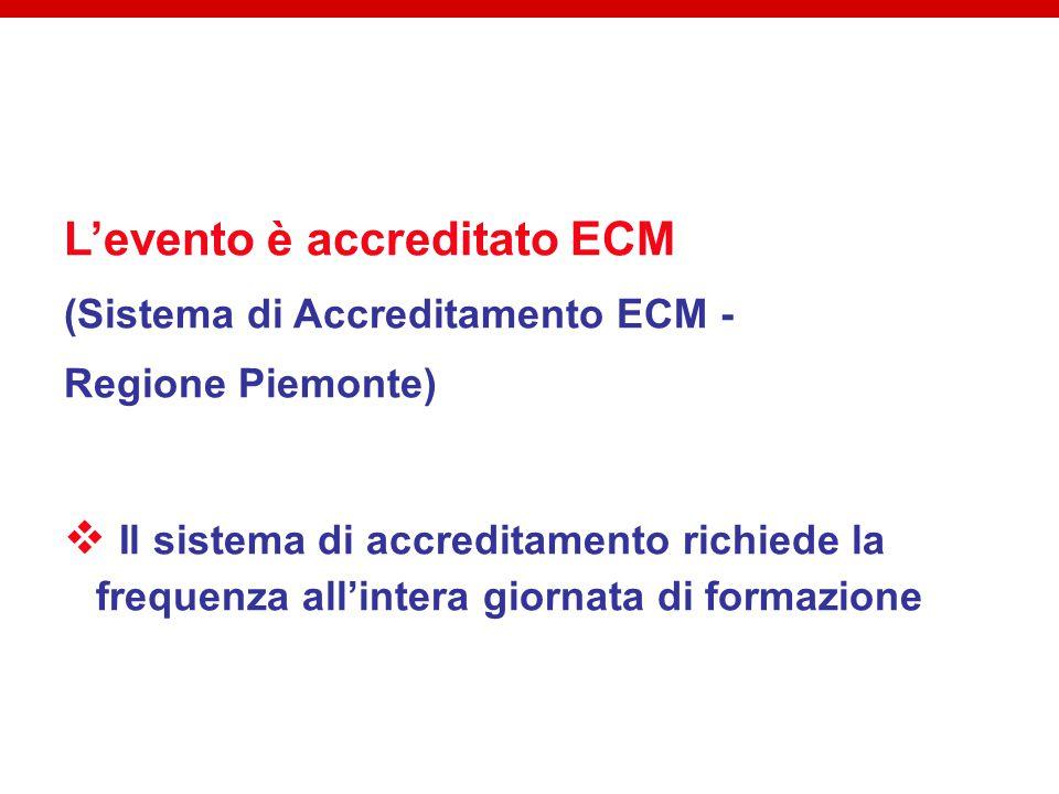 L'evento è accreditato ECM (Sistema di Accreditamento ECM - Regione Piemonte)  Il sistema di accreditamento richiede la frequenza all'intera giornata di formazione